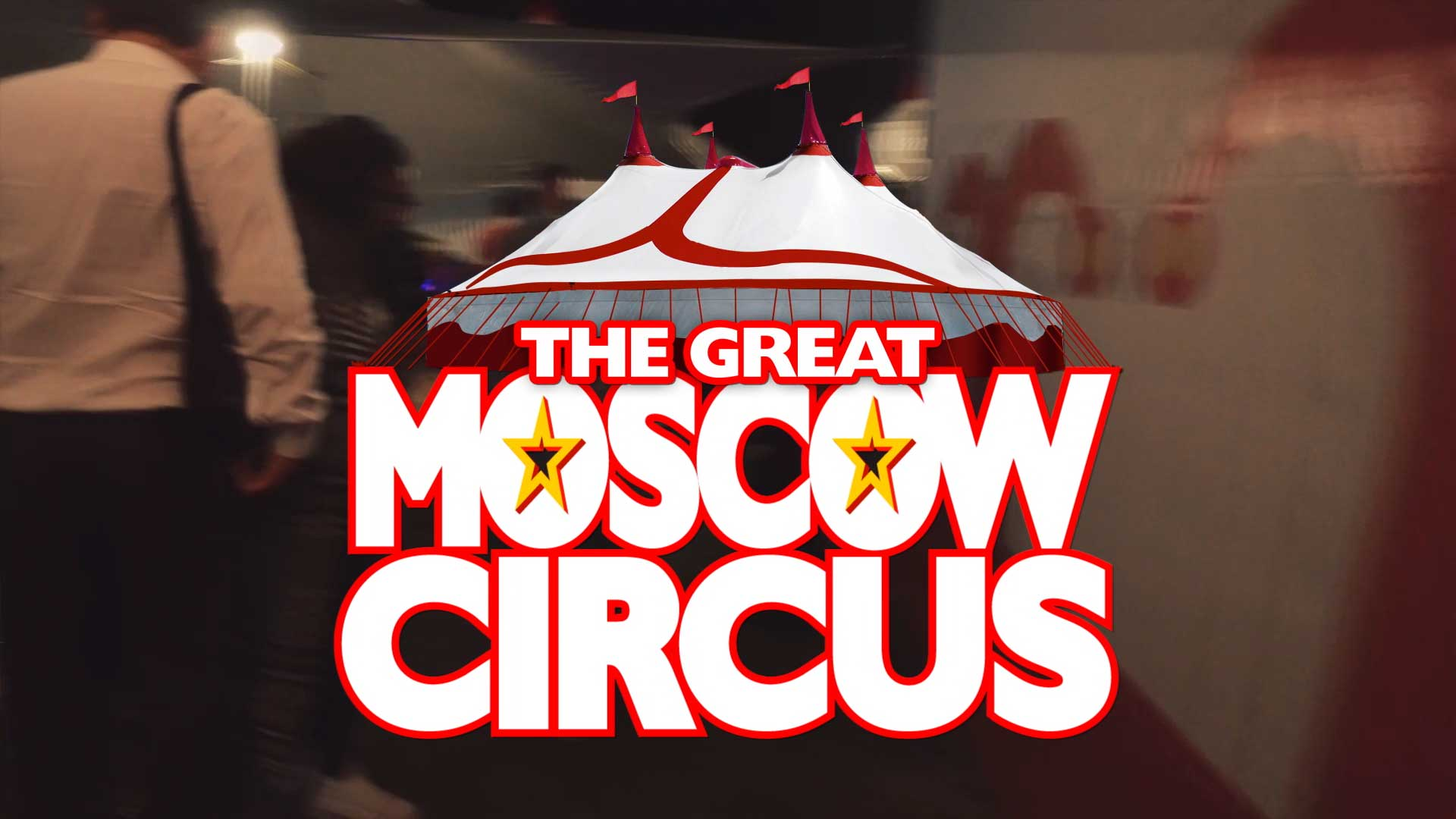 The Moscow Circus TVC